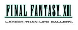 ファイナルファンタジーXIII Larger-than-Life Gallery